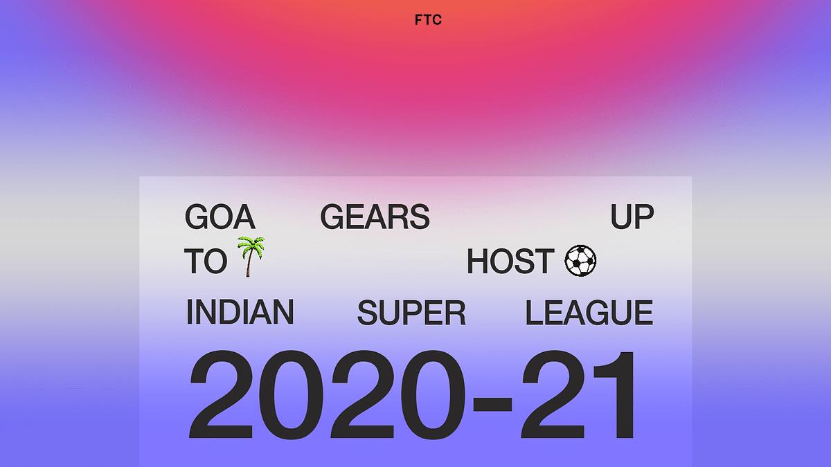 Goa Gears Up To Host ISL 2020-21