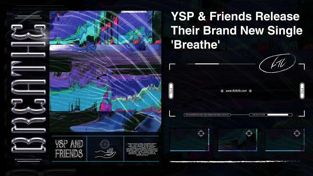 YSP & Friends Release Their Brand New Single 'Breathe'