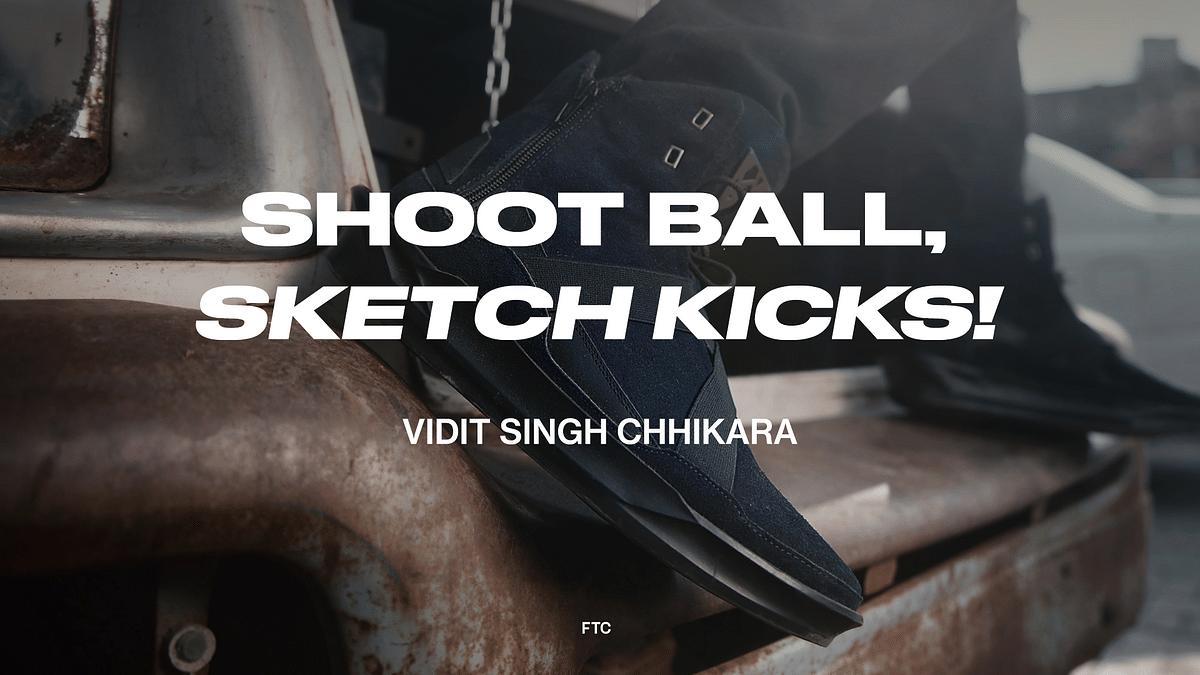 """Shoot Ball, Sketch Kicks"" - In Conversation with Vidit Singh Chhikara"