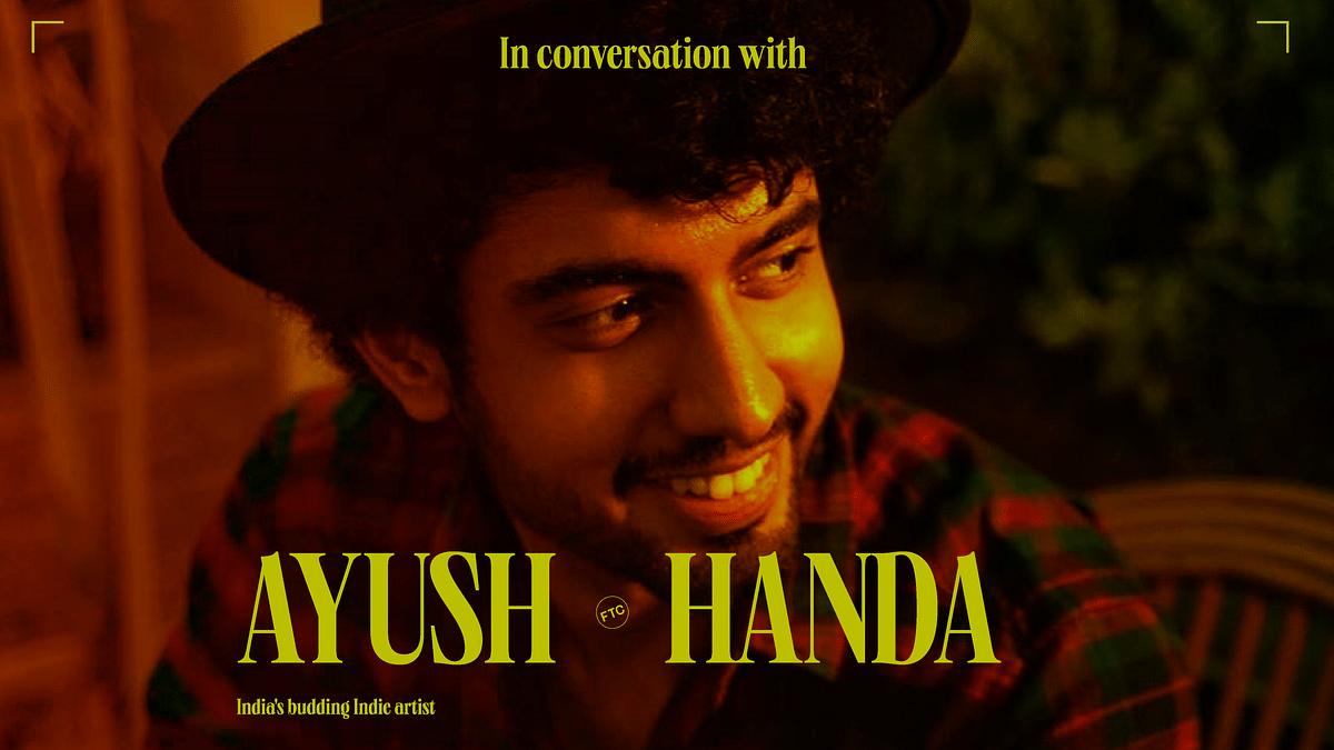 Tuning In With Ayush Handa