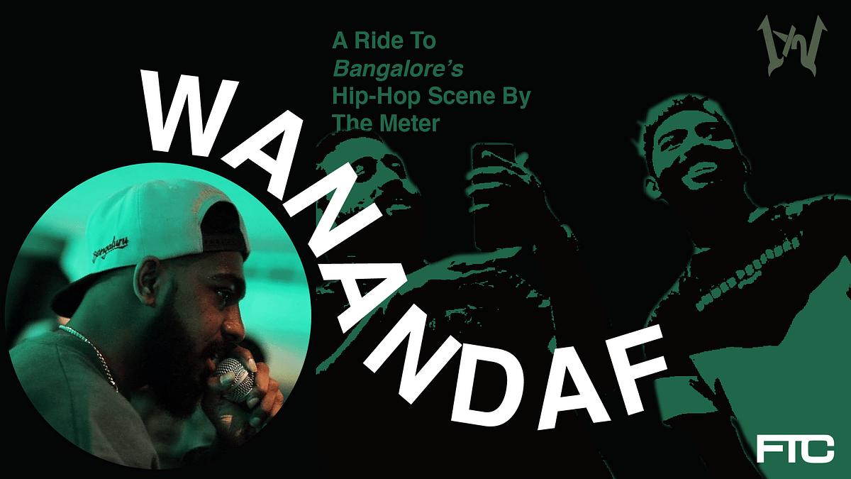 Wanandaf: A Ride To Bangalore's Hip-Hop Scene By The Meter