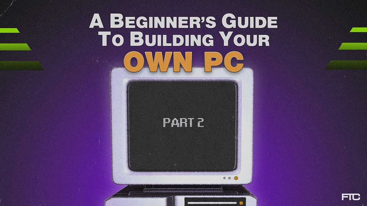 A Beginner's Guide To Building Your Own PC: The Parts