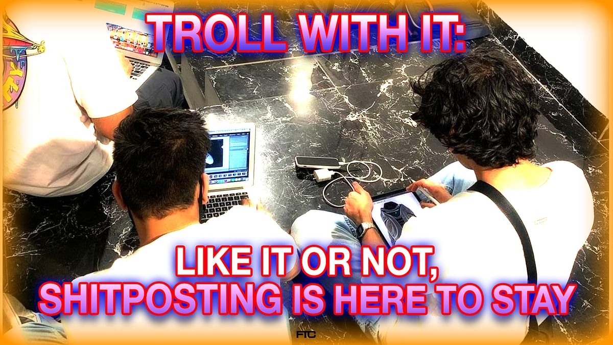 Troll With It: Like It Or Not, Shitposting Is Here To Stay
