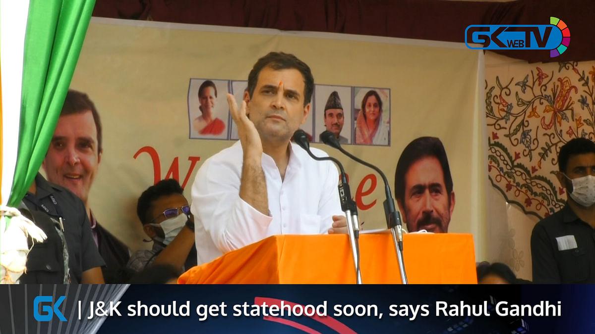 J&K should get statehood soon, says Rahul Gandhi