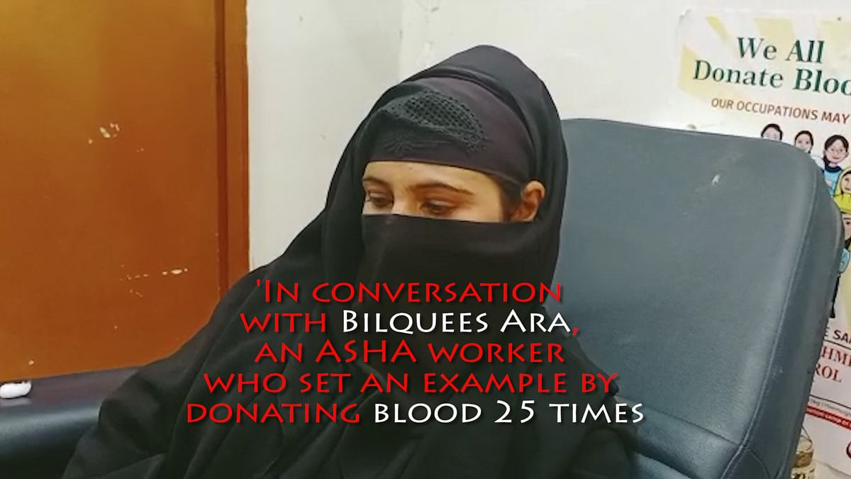 In conversation with Bilquees Ara, an ASHA worker who set an example by donating blood 25 times