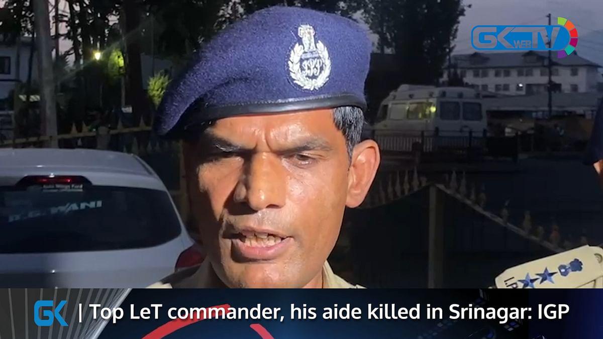 Top LeT commander, his aide killed in Srinagar: IGP