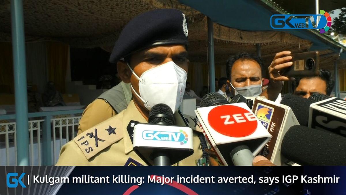 Kulgam militant killing: Major incident averted, says IGP Kashmir