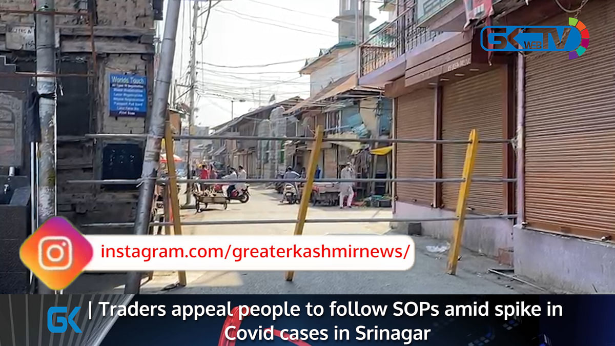 Traders appeal people to follow SOPs amid spike in Covid cases in Srinagar