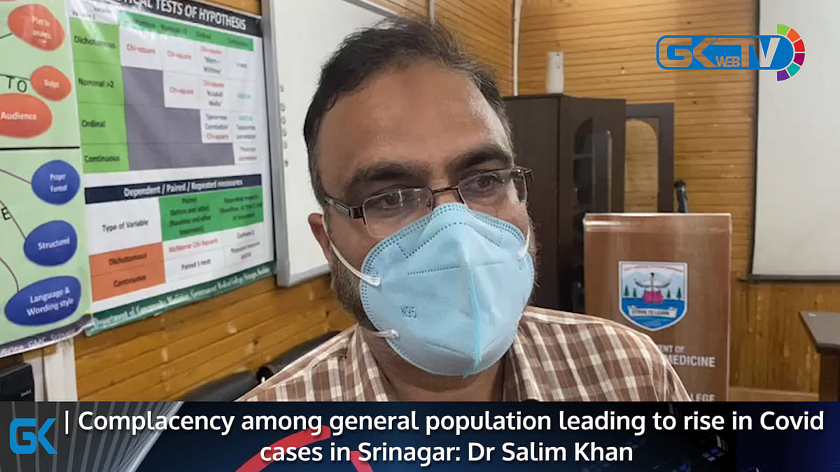 Complacency among general population leading to rise in Covid cases in Srinagar: Dr Salim Khan