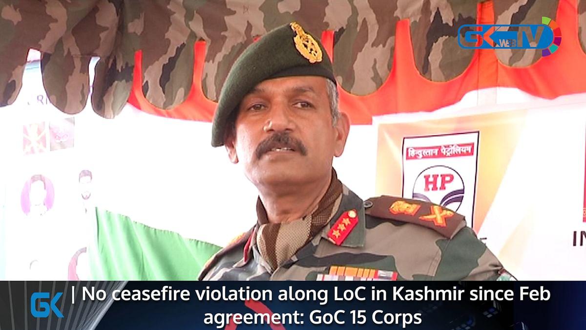 No ceasefire violation along LoC in Kashmir since Feb agreement: GoC 15 Corps