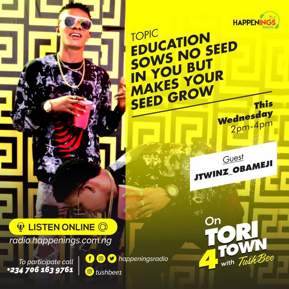 Tori4Town With Tushbee: Education Sows No Seed But Makes Your Seed Grow