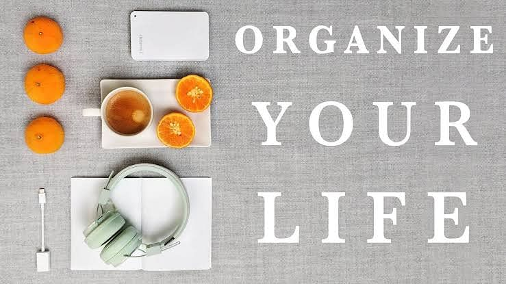 4 Ways To Organize Your Life