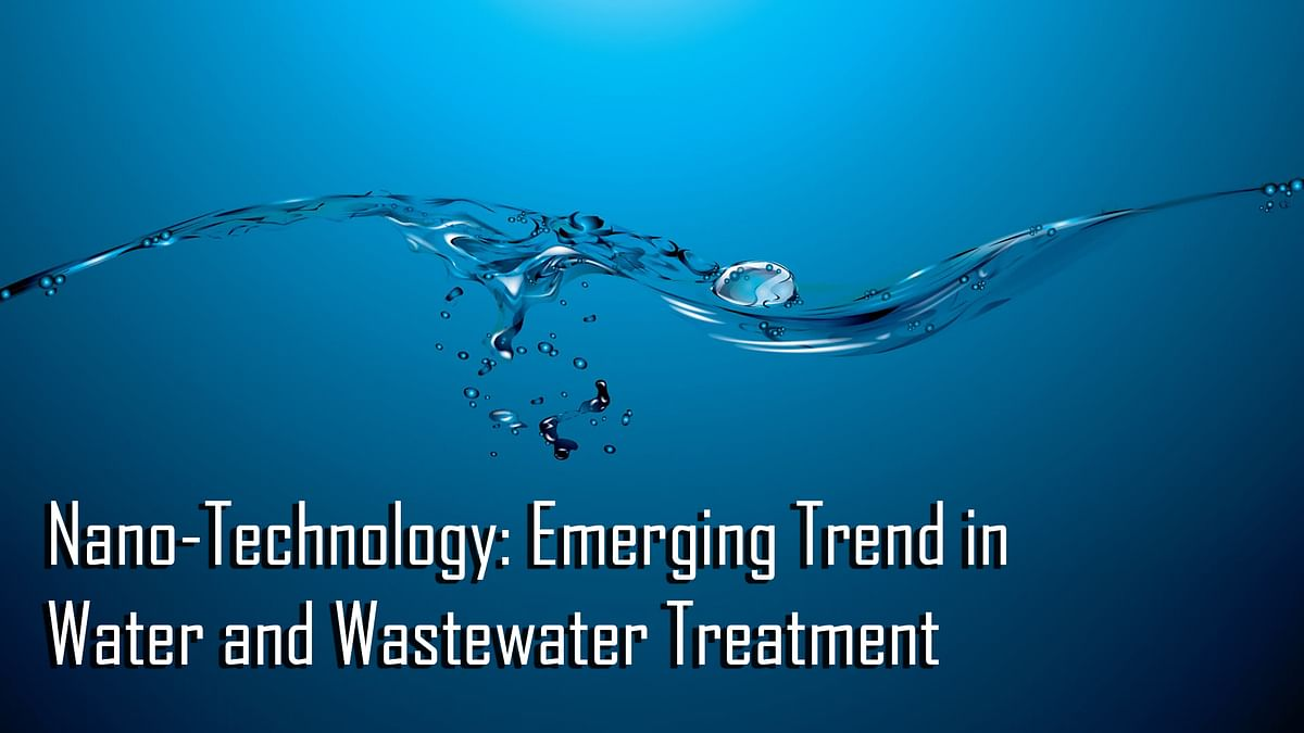 Nano-Technology: Emerging Trend in Water and Wastewater Treatment