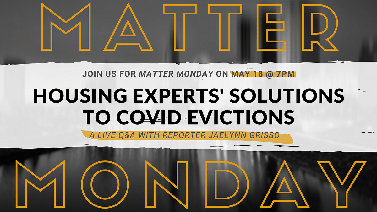 Join reporter Jaelynn Grisso on Matter Monday to learn about solutions proposed by local housing experts to combat the growing number of evictions in Franklin County caused in part by the coronavirus pandemic. Tune-in on May 18 at 7pm on Facebook.