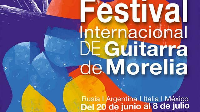 Conoce todo el programa del XXVI Festival Internacional de Guitarra de Morelia