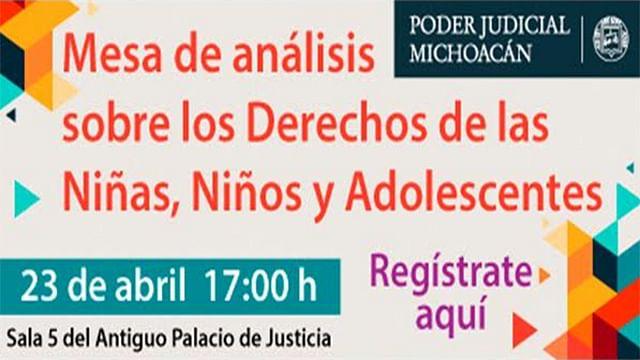 Poder Judicial de Michoacán realizará Mesa de análisis de derechos de niños, niñas y adolescentes