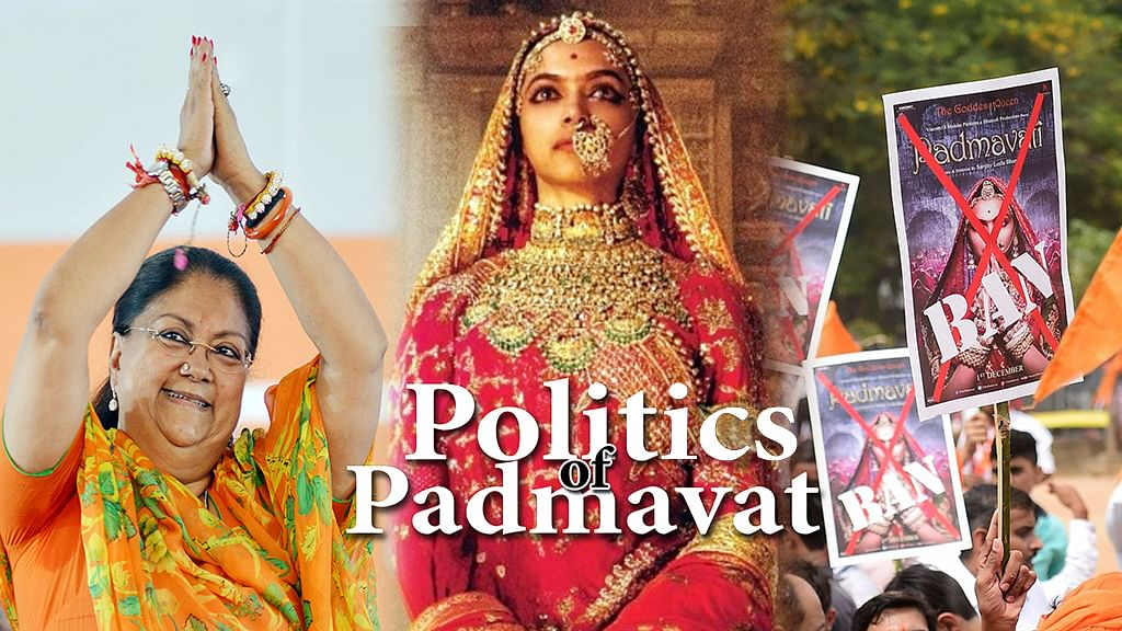 Politics of Padmavat: Why is the Raje Govt keen on banning the film in Rajasthan?