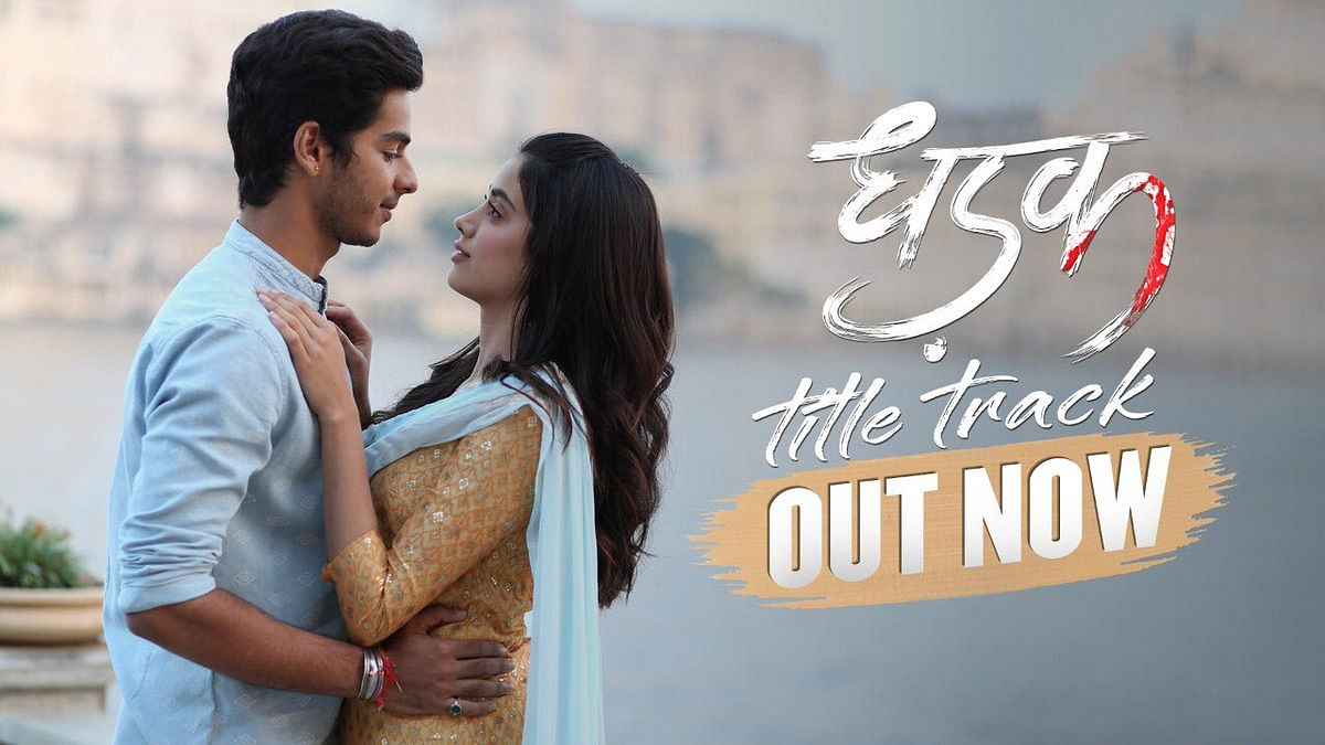 Dhadak title track promises to overwhelm you with the 'feeling of love'