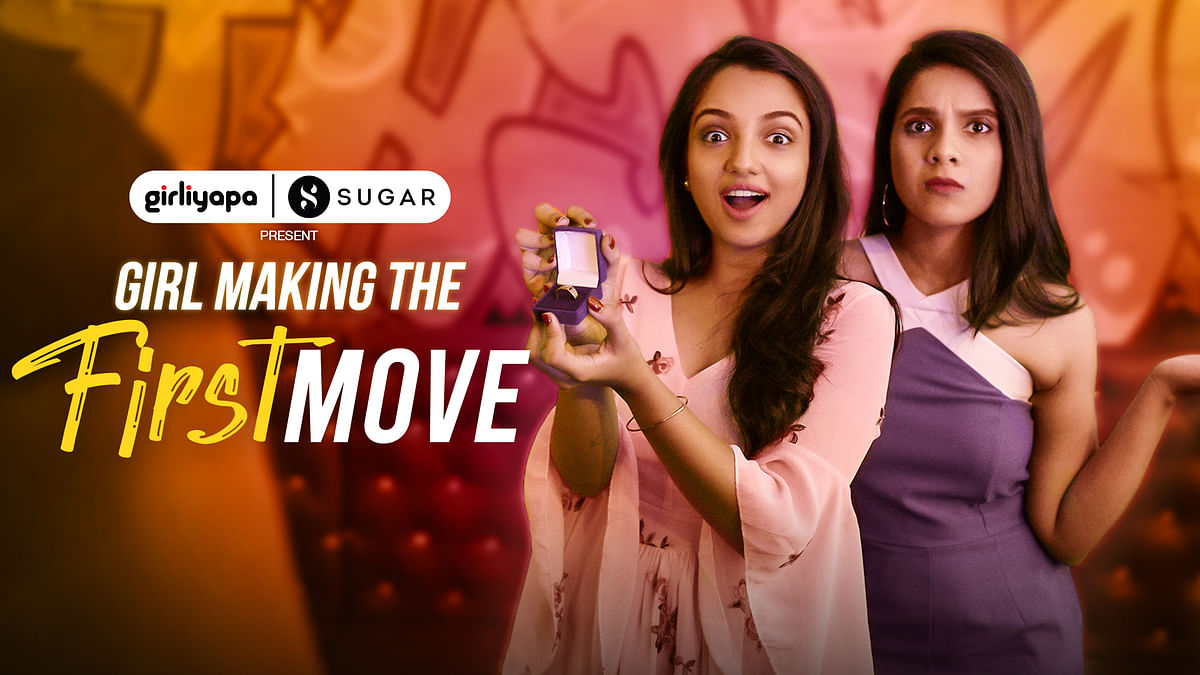 Girliyapa's new sketch 'First Move' is all about girls taking the lead