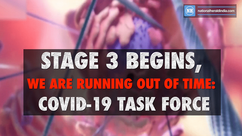 Stage 3 begins, we are running out of time: Covid-19 task force