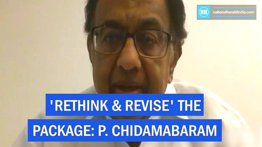 Rethink & revise' the package: P. Chidamabaram
