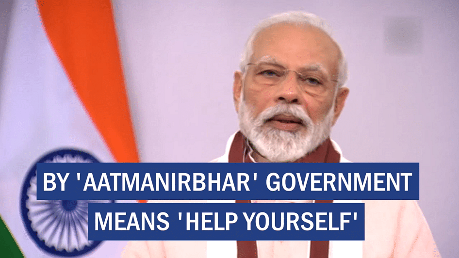 By 'Aatmanirbhar' government means 'deal yourself'