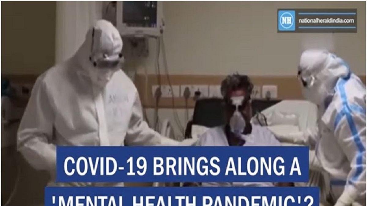 COVID-19 brings along a 'mental health pandemic'?