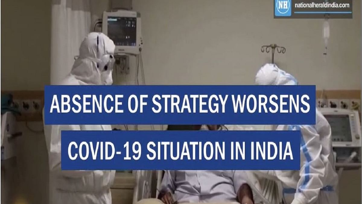 Absence of strategy worsens COVID-19 situation in India