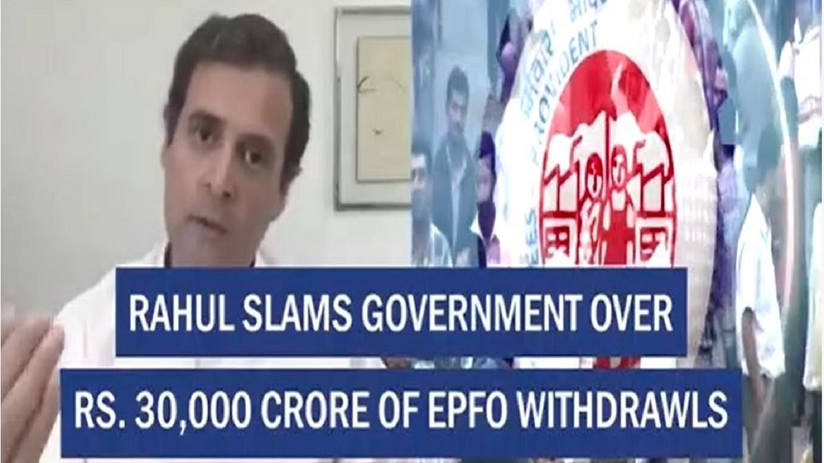 Rahul slams government over ₹ 30,000 crore of EPFO withdrawals