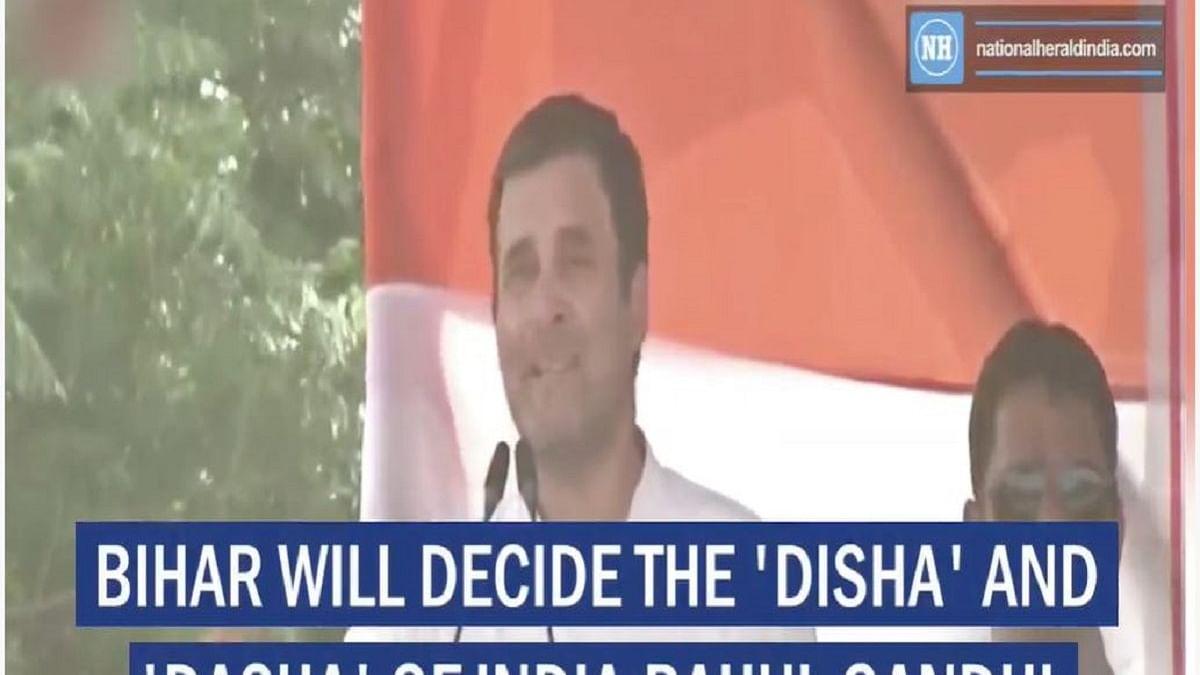 Bihar will decide the 'disha' and 'dasha' of India: Rahul Gandhi