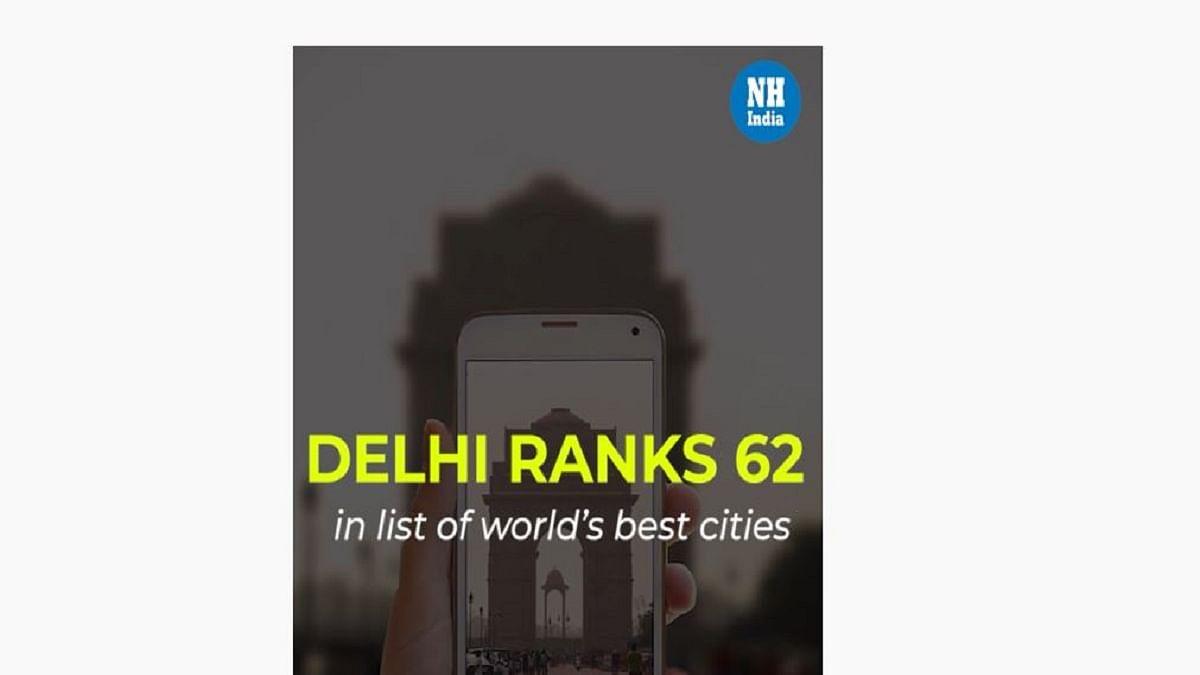 'Good News', Delhi Ranks 62 In the List of World's Best Cities For 2021