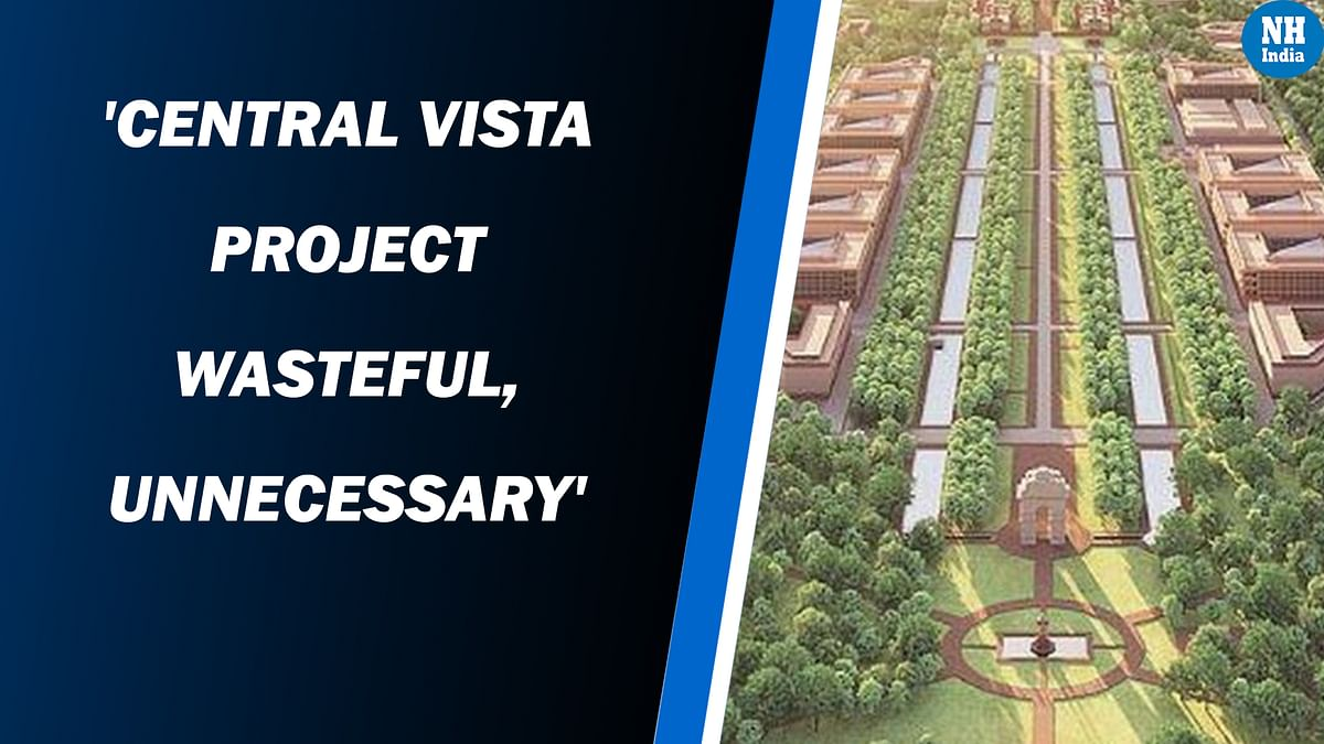 'Central Vista Project Wasteful, Unnecessary'