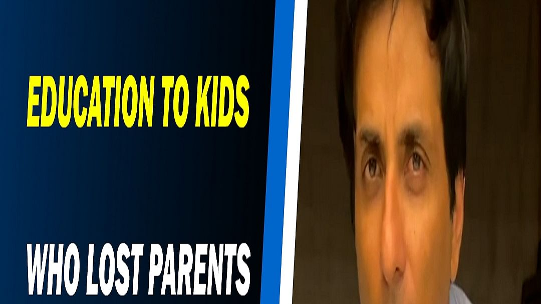 Provide free education to kids who lost parents to COVID-19: Sonu Sood To Govt