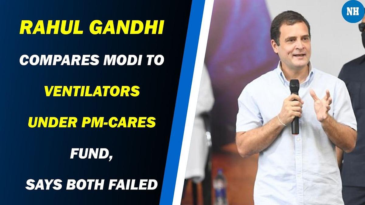 Rahul Gandhi compares Modi to ventilators under PM-Cares fund, says both failed