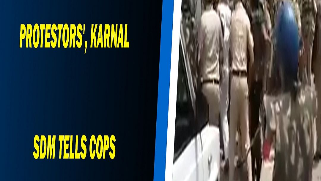 WATCH: 'Break heads of protestors', Karnal SDM tells cops deployed to tackle protesting farmers