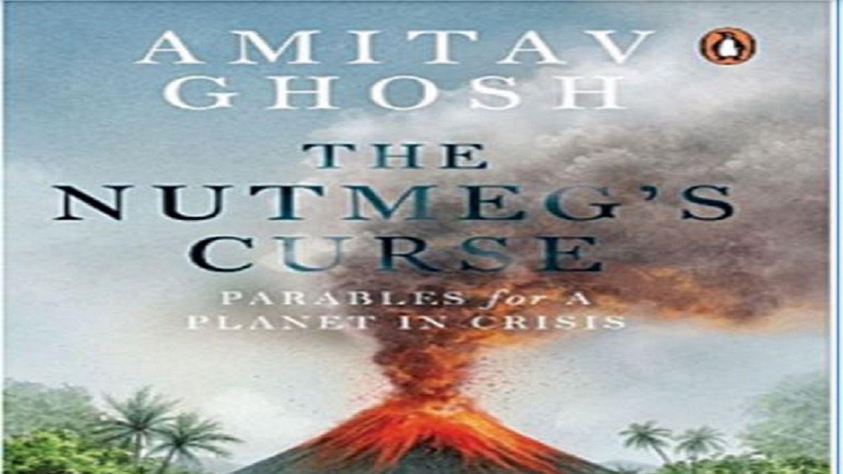 New Books: Amitav Ghosh's 'The Nutmeg's Curse' releasing next month