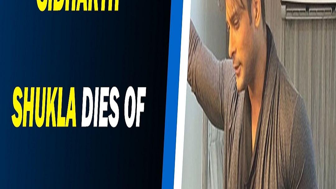 Sidharth Shukla dies of heart attack at 40, hospital confirms