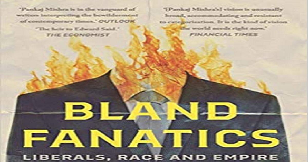 www.nationalheraldindia.com: Pankaj Mishra's new book 'Bland Fanatics' is a hard hitting critique of American and European liberalism