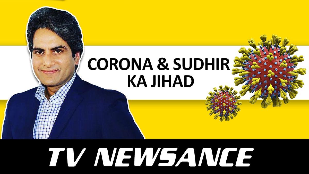 TV Newsance Episode 81: Coronavirus and Sudhir Chaudhary's jihad