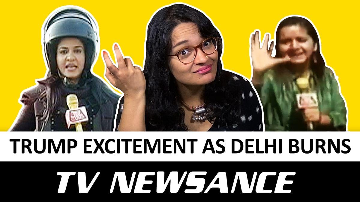 TV Newsance Episode 80: Donald Trump's visit and Delhi riots