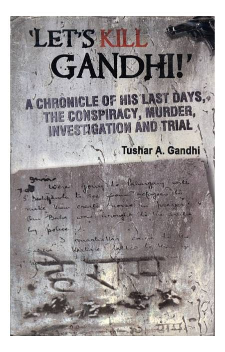 महात्मा गांधी के प्रपौत्र तुषार गांधी की किताब 'लेट अस किल गांधी'