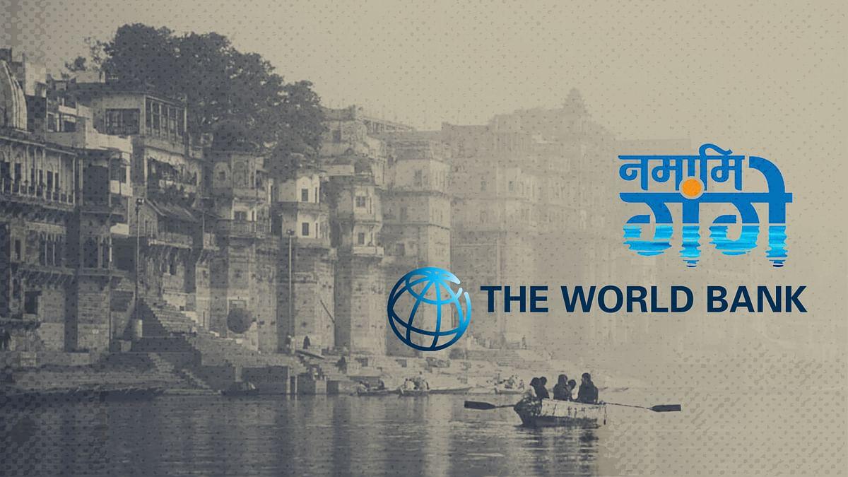 गंगा के उद्धार के लिए अब 3000 करोड़ रुपए का ऋण देगा विश्व बैंक