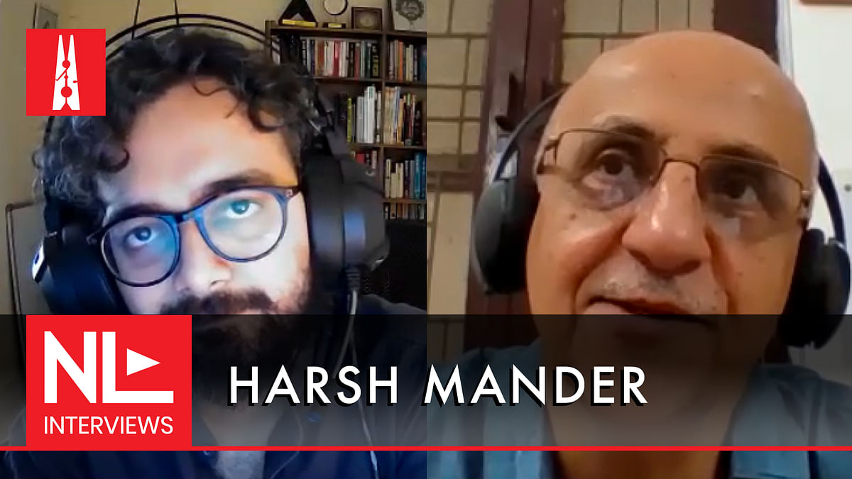 NL Interview: Harsh Mander on dissent, the 'partition of hearts', and why India treats its poor badly