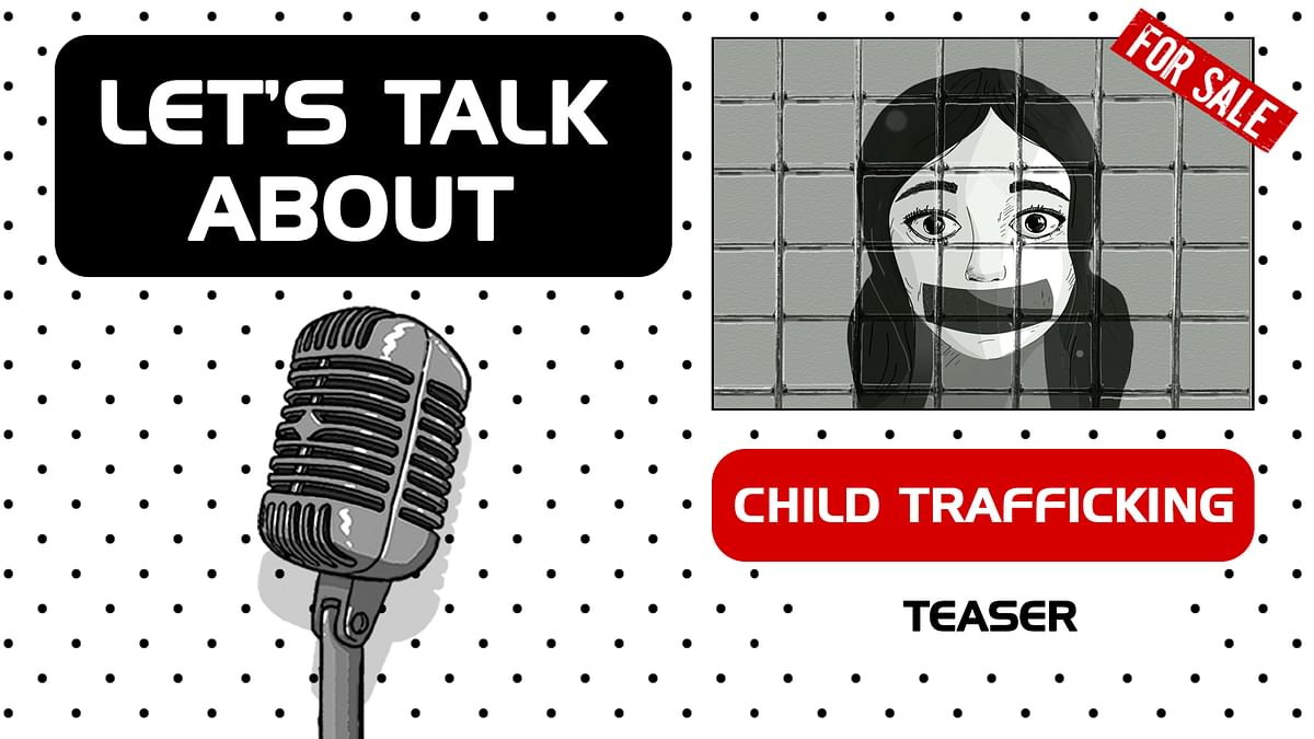 Let's Talk About: Child Trafficking (Teaser)