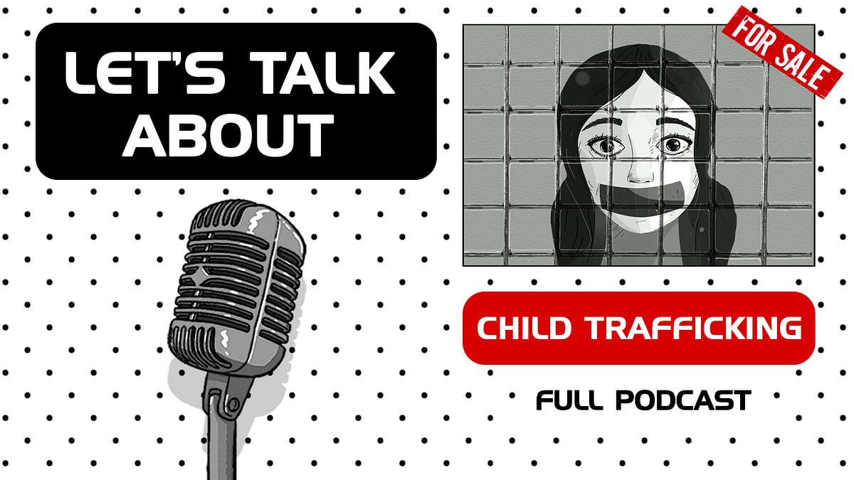 Let's Talk About: Child Trafficking