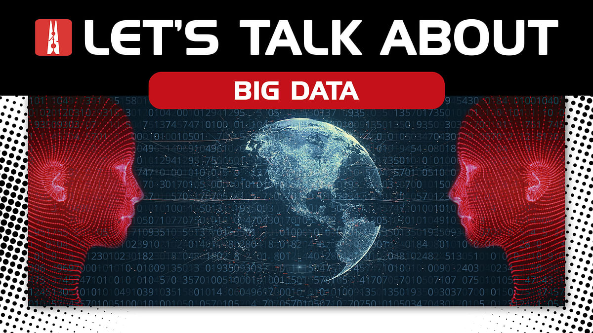 Let's Talk About: Big Data