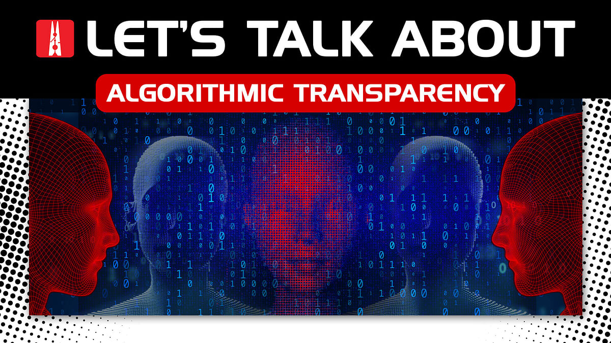 Let's Talk About Big Data Ep 5: Algorithmic transparency