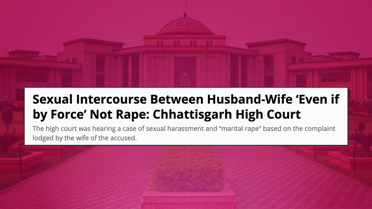 No, the Chhattisgarh court was not offering up its opinion on marital rape. It was reiterating the law