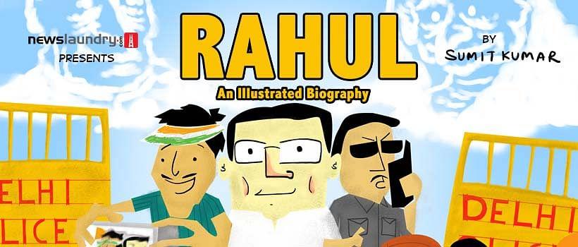 Life & Times of Rahul Gandhi