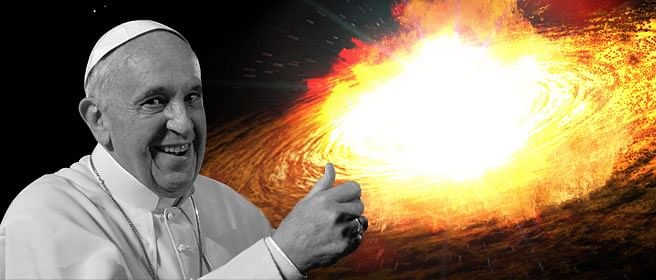 Despite What The Pope Says, You Can't Believe In Evolution, Big Bang and God